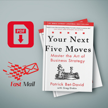 Your Next Five Moves: Master the Art of Business Strategy Patrick Bet-David & Greg Dinkin