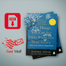 The Things You Can See Only When You Slow Down: how to be Calm in a Busy World Haemin Sunim
