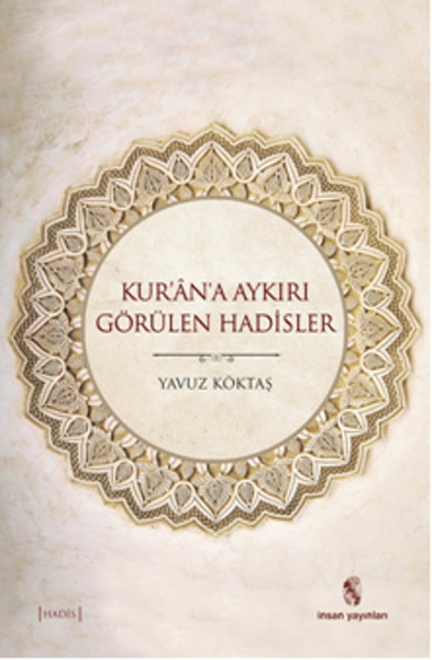 Kur'n'a Contrary Seen Hadisler Yavuz Köktaş Human Publications (TURKISH)