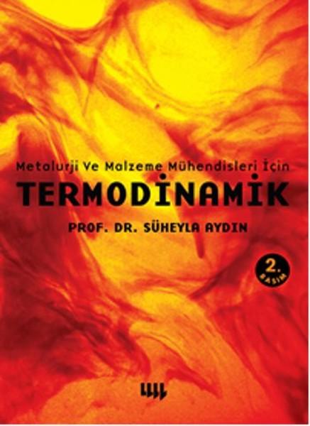 Thermodynamics-Metallurgy and Materials For Engineers. Süheyla Enlightened. Literature Yayıncılık
