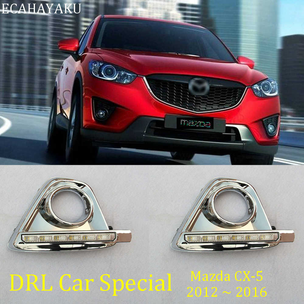 ECAHAYAKU 1 set LED DRL Daytime Running Light Waterproof IP67 For Mazda CX-5 CX5 Fog Lamp Cover 2012 2013 2014 2015 2016