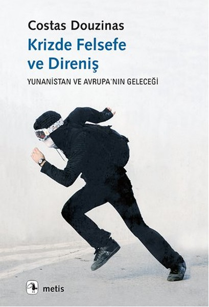 Philosophy in crisis and Resistance Costas Douzinas Metis Publishing (TURKISH)