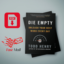 Die Empty Unleash Your Best Work Every Day by Todd Henry