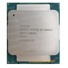 Originale E5-2666V3 Intel Xeon Server Processore Oro LGA2011-3 CPU 2.9Ghz 25M 135w 22NM 10 Core E5 2666V3 ES /QS/Offcial Versione(China)