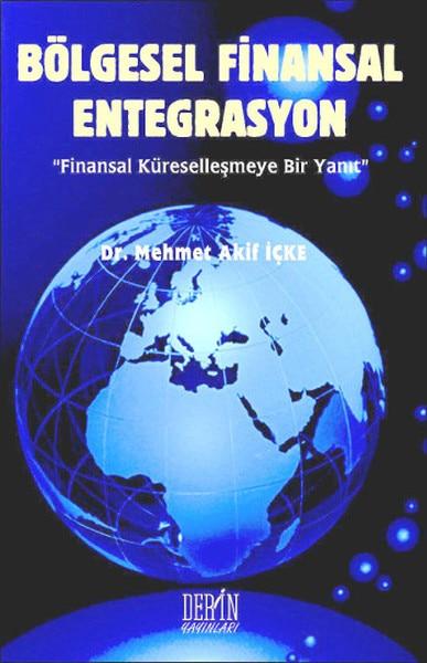 Regional Financial Integration Mehmet Akif İçke Deep Broadcasts Research-Review Sequence (TURKISH)