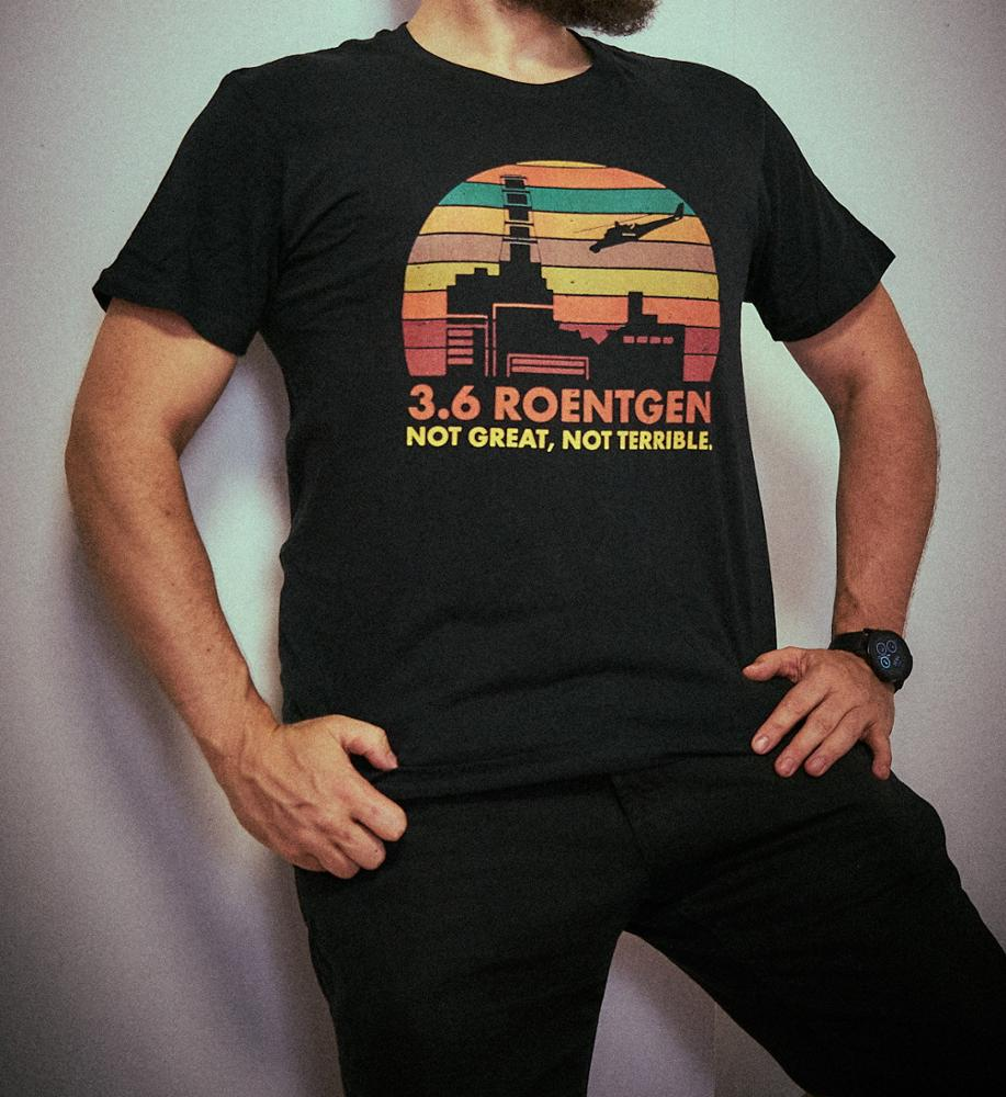 3.6 Roentgen Not Great Not Terrible Chernobyl Unisex T-shirt photo review