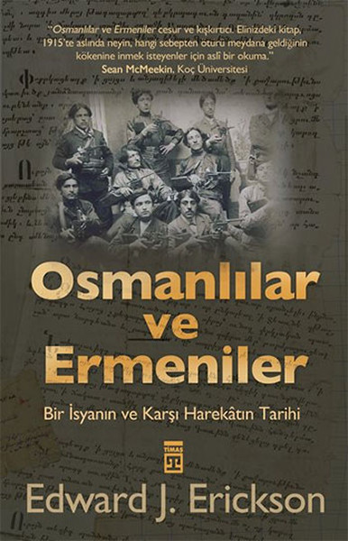 The Ottomans and the Armenians Edward J. Erickson Timaş Publications Date Sequence (TURKISH)