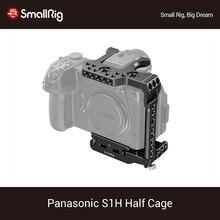 SmallRig S1H yarım kafes Panasonic S1H Dslr kamera kafes ile NATO demiryolu ve soğuk ayakkabı dağı Vlog Video çekim rig 2513