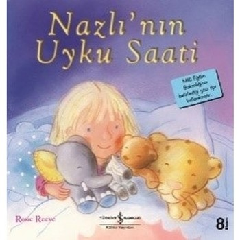 Nazlı'Nın Uyku Saati - İlk Okuma Kitaplarım - Rosie Reeve - Türkçe Çocuk Hikaye Kitabı Öykü Çizgi Roman - Nazlı'Nın Sleep Clock-First Reading My Books-Rosie Reeve-Turkish Children Story Book Story Comics недорого