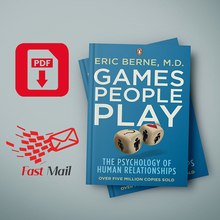 Games People Play The Psychology of Human Relationships by Eric Berne
