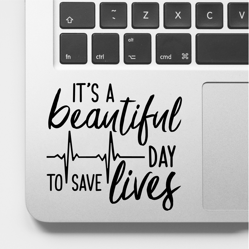 It's A Beautiful Day To Save Lives Greys Anatomy Laptop Decals For Apple Macbook Decoration Car Window Vinyl Sticker Decor