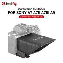 SmallRig A7M3 LCD ekran güneşlik Sony A7 A7II A7III A9 serisi kameralar güneş gölge 2215