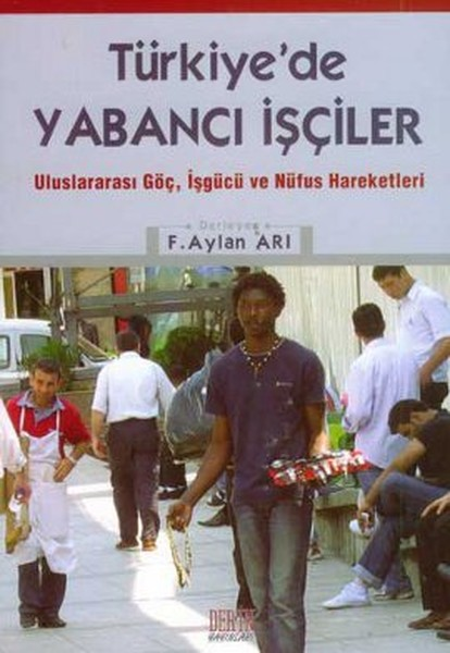Türkiye'de Foreign Workers The Months Bee Deep Publications (Turkish)