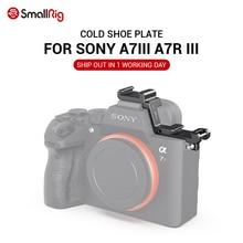 SmallRig A7 III placa de extensión de zapata fría para cámara Sony A7III A7R III para micrófono LED opciones DIY 2662