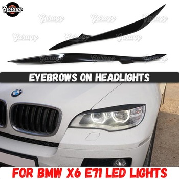 Eyelids on headlights case for BMW X6 E71 2012-2014 led lights ABS plastic pads cilia eyebrows covers car styling tuning image