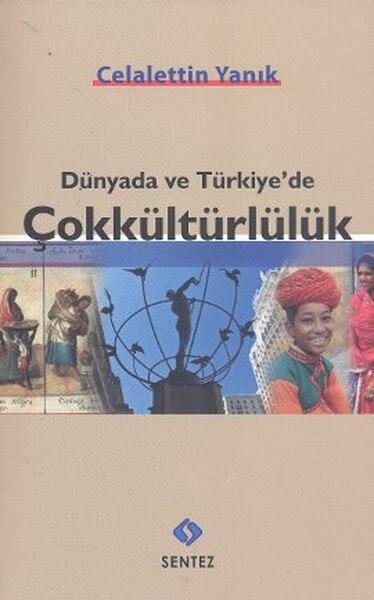 Around the world and Türkiye'de Multiculturalism Celalettin Burn Synthesis Publishing (TURKISH)