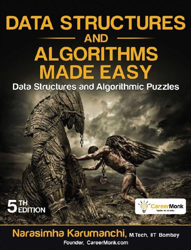 《简化的数据结构和算法:数据结构和算法难题》原名《Data Structures And Algorithms Made Easy》Narasimha Karumanchi【文字版_PDF电子书_下载