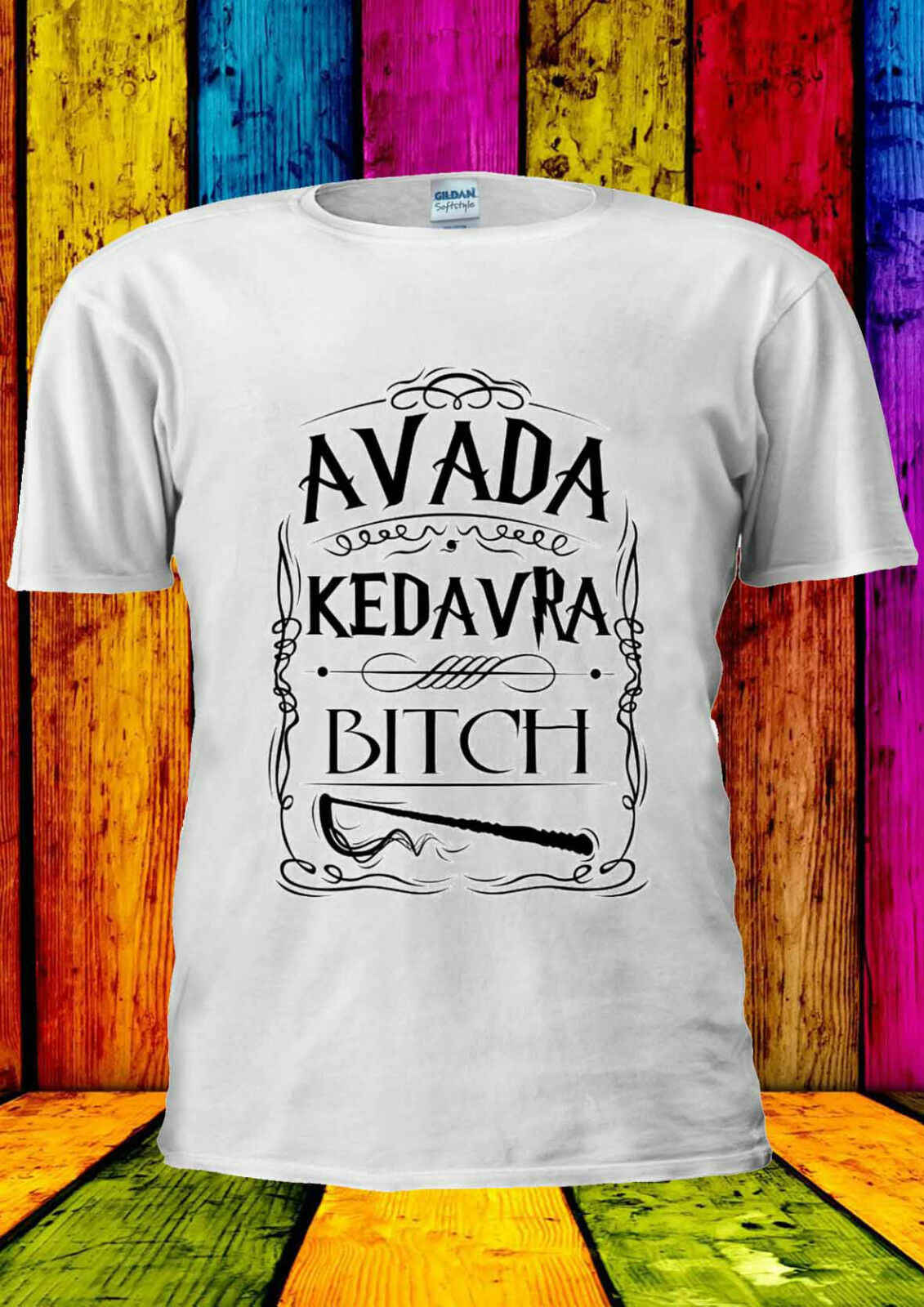 Avada Kedavra B*tch Funny HP Cool T-shirt Vest  Men Women Unisex 2108 Gift Print T-shirt,Hip Hop Tee Shirt,2019 hot tees