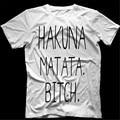 Hakuna Matata Bitche letter print Tee shirt Homme Summer Women Short Sleeve t shirt Plus Size women casual top Shirt T-F10243