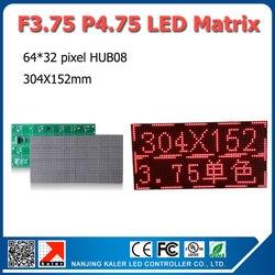 Indoor F3.75 P4.75 Single Red color LED dot matrix module 304*152mm 64*32 pixels for LED sign Board