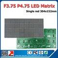 F3.75/P4.75 LED Matrix module Indoor Single Red color LED Display Module, P4.75mm LED Module 304X152MM 1/16 Scan LED Sign Panel