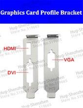 Графической графика видеокарта dvi профиль низкий vga кронштейн hdmi карты +