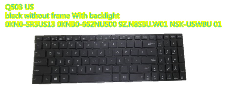 Laptop Keyboard For ASUS Q503 Q503U Q503UA black without frame With backlight US 0KN0-SR3US13 0KNB0-662NUS00 laptop keyboard for asus ux51 ux51vz 9z n8bbu h01 with us version