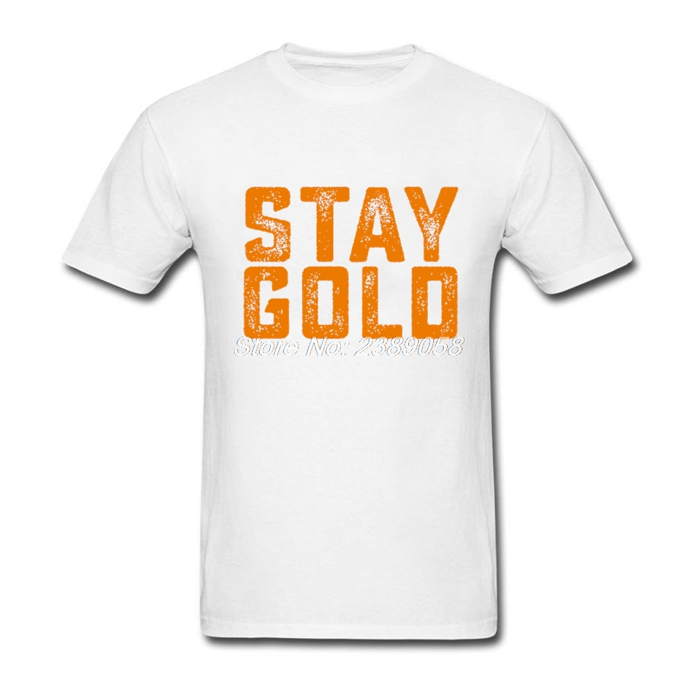 Newest Stay Gold Quote Mens T Shirt Normal T Shirt Short Sleeve