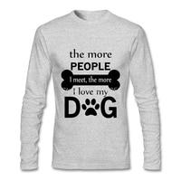 Erkek t-shirt Lüks Marka I Love My Dog Yeni Tee Serin Uzun Kollu Adam t-shirt XS, S, M, L, XL, 2XL