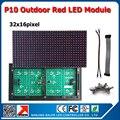 Frete grátis 1 pcs P10 cor vermelha ao ar livre levou módulo 32 x 16 pixel ao ar livre alta bright red cor publicidade outdoor