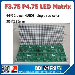 Free Shipping Indoor F3.75 P4.75 Red color LED dot matrix module 304*152mm 64*32 pixels for LED sign Board
