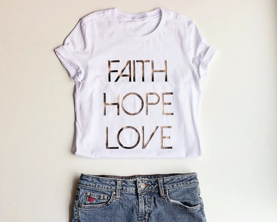 Faith Hope Love Unisex Women/'s Positive Slogan T-Shirt  Top