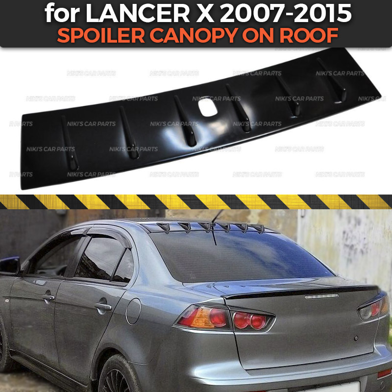 Spoiler canopy on roof for Mitsubishi Lancer X 2007 2015 six teeth ABS plastic special aero