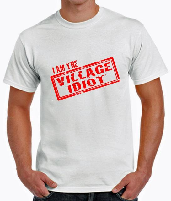 Novelty I/'m The Village Idiot In This Town Black T-shirt 100/% cotton Crew Neck.