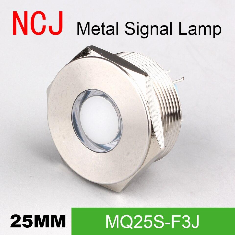 NCJ 25mm Metal LED Signal Lamp Indicator Pilot Warning Light Signalization Boat Car Panel Dashboard 3V 6V 12V 24V 110V 220V