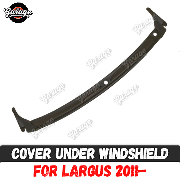 Cover under windshield for Lada Largus 2011 jabot install without 3m tape ABS plastic accessories protective