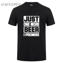 """Just One More Beer I Promise""  men's t-shirt / 24 Colors"