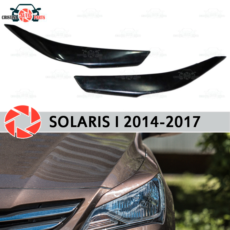 Eyebrows for Hyundai Solaris 2014-2017 for headlights cilia eyelash plastic ABS moldings decoration trim covers car styling car covers abs chrome front headlight lamp cover fit for 2012 2014 ford ranger car styling