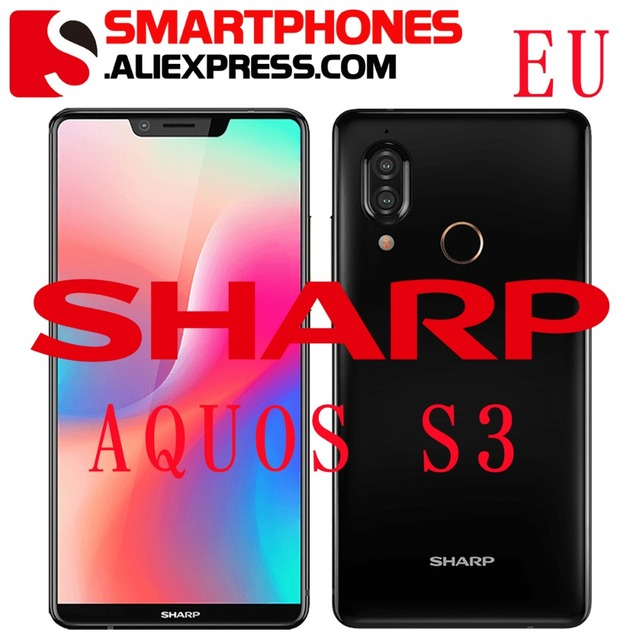 Original SHARP S3 SHARP AQUOS S3 Smartphone 4GB+64GB 6.0'' FHD+Snapdragon630 Octa Core Android 8.0 12MP 3200mAh mobile phone