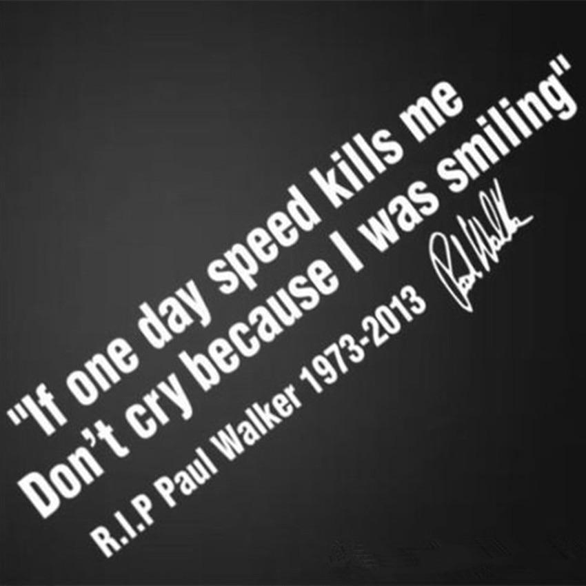 Виниловая наклейка на окно автомобиля с надписью «IF ONE DAY SPEED Kill ME», Рип Пол Уокер, девиз «Форсаж» 7 8