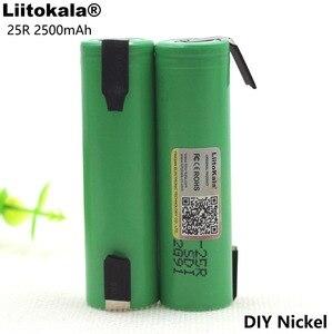 Image 2 - 3 pièces Liitokala 18650 25R 2500mAh batterie au lithium 20A décharge continue puissance batterie électronique pour + bricolage Nickel feuilles