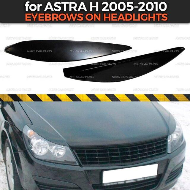 حواجب على المصابيح الأمامية حافظة لأوبل أسترا H 2005 2010 بلاستيك ABS أهداب رمش ديكور تزيين السيارة ضبط التصميم