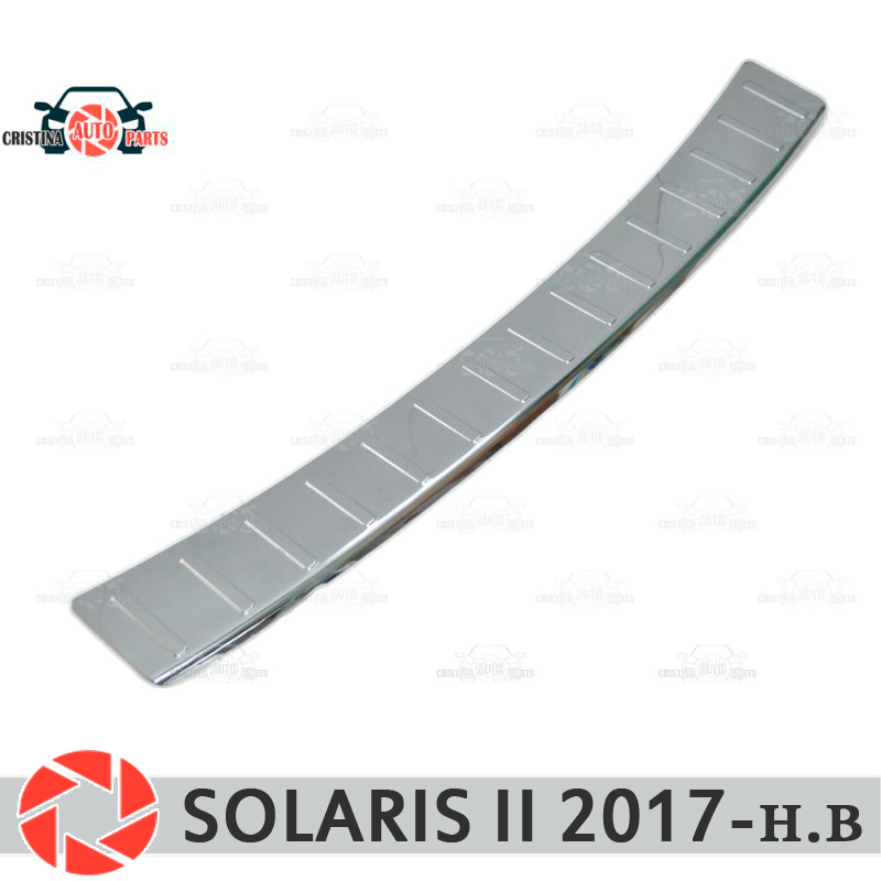 For Hyundai Solaris II 2017- guard protection plate on rear bumper sill car styling decoration scuff panel accessories molding metal car rear sticker emblem badge decal car styling number auto decoration car accessories for mercedes benz e class e220 amg