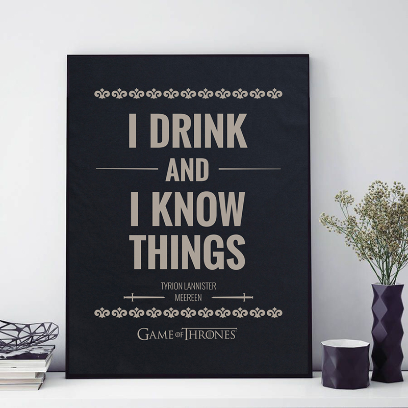 Game of Thrones Tyrion Lannister's Quote Minimalist Poster I Drink and I Know Things Canvas Print HD Picture Paintings Wall Art image