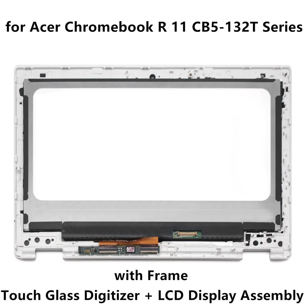 Full LCD Screen Display Panel Touch Glass Digitizer Assembly +Frame For Acer Chromebook R 11 CB5-132T Series Model Celeron N15Q8 14 full lcd display b140xtn02 9 touch panel assembly screen digitizer for acer aspire r5 471t 57jd r3 471tg 58e0 r3 471t 56b6