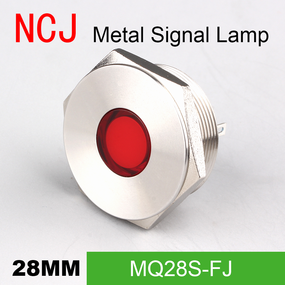 NCJ 28mm Metal LED Signal Lamp Indicator Pilot Warning Light Signalization Boat Car Panel Dashboard 3V 6V 12V 24V 110V 220V
