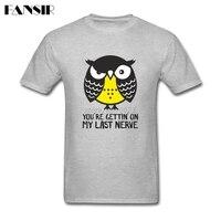 Plain T Shirts Men White Short Sleeve Custom Owl You Re Getting On My Last Nerve