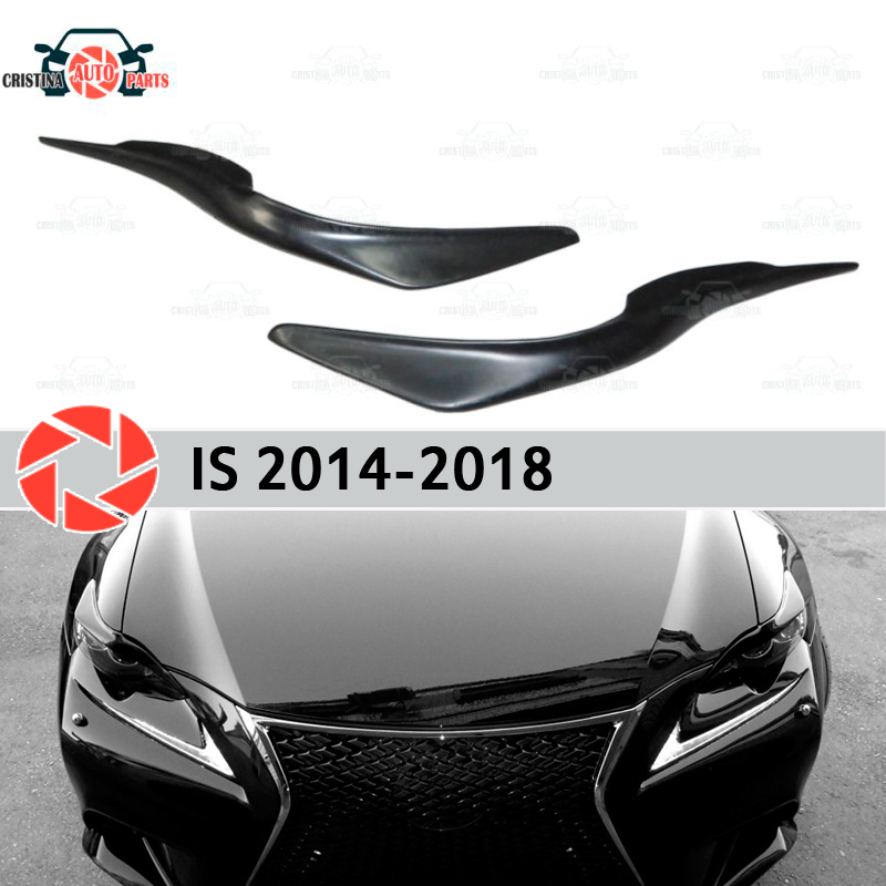 Eyebrows for Lexus IS 2014- for headlights cilia eyelash plastic ABS moldings decoration trim covers car styling car covers abs chrome front headlight lamp cover fit for 2012 2014 ford ranger car styling