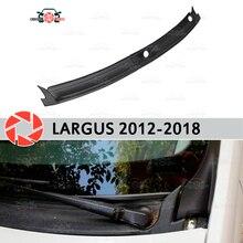 Жабо под лобовое стекло для Lada Largus 2012-2018 аксессуары защитная крышка охранник под капюшон защиты Тюнинг автомобилей
