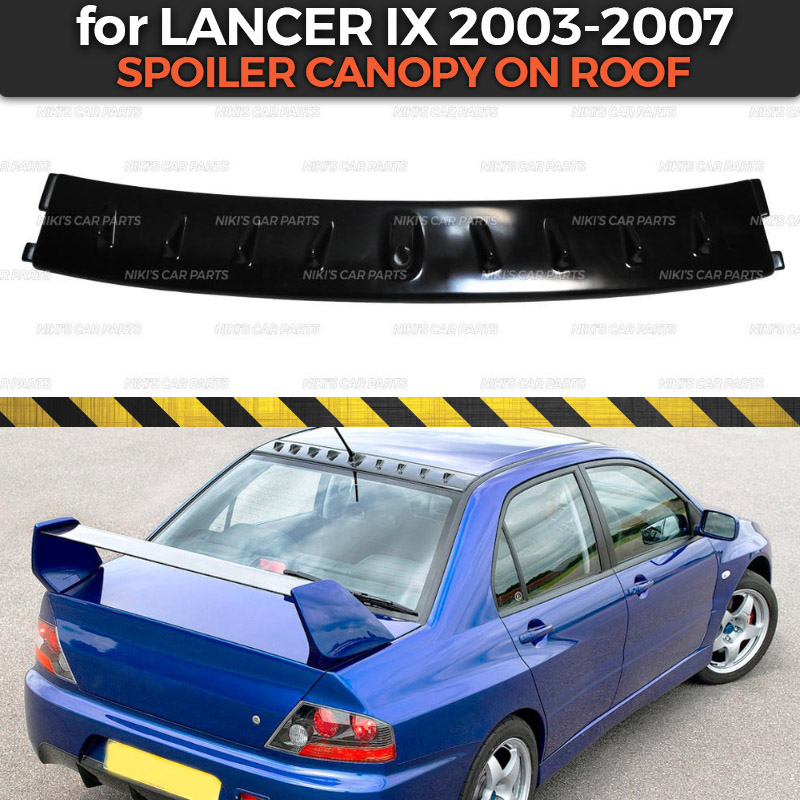Spoiler canopy on roof for Mitsubishi Lancer IX 2003 2007 ABS plastic special limited aero wing